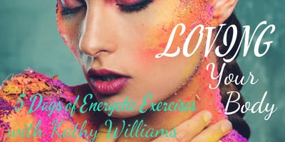 5 Days of Energetic Exercises for Loving Your Body & Getting Out of Judgment -RECORDINGS