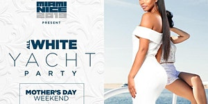 MIAMI NICE 2019 MOTHER'S DAY WEEKEND ALL WHITE YACHT...