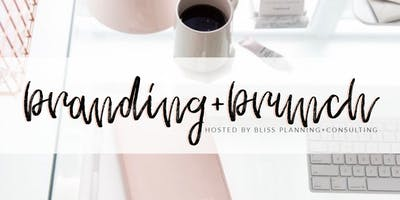 Branding+Brunch presented by BLISS PLANNING+CONSULTING