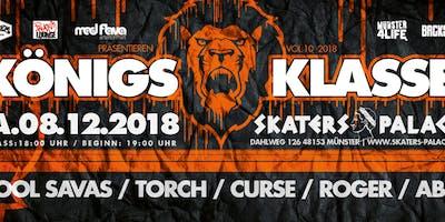 KÖNIGSKLASSE 2018 w. Kool Savas, Torch, Curse, Roger (Blumentopf) , ABS