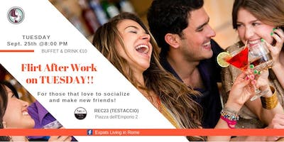 Rome Expats: Flirt After Work on Tuesday Aperitif (TESTACCIO)