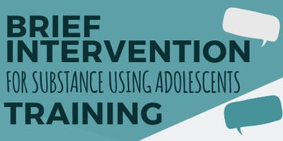 Brief Intervention for Substance Using Adolescents Training