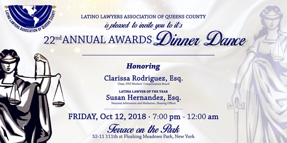 LATINO LAWYERS ASSOCIATION OF QUEENS COUNTY 22nd ANNUAL AWARDS ...