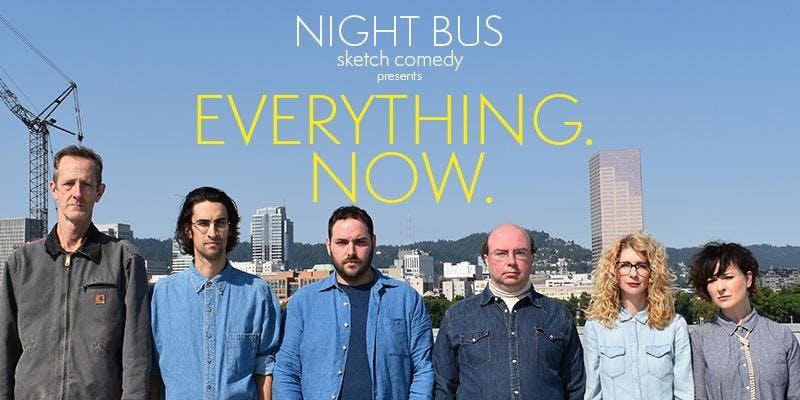 NIGHT BUS -  Everything. Now.