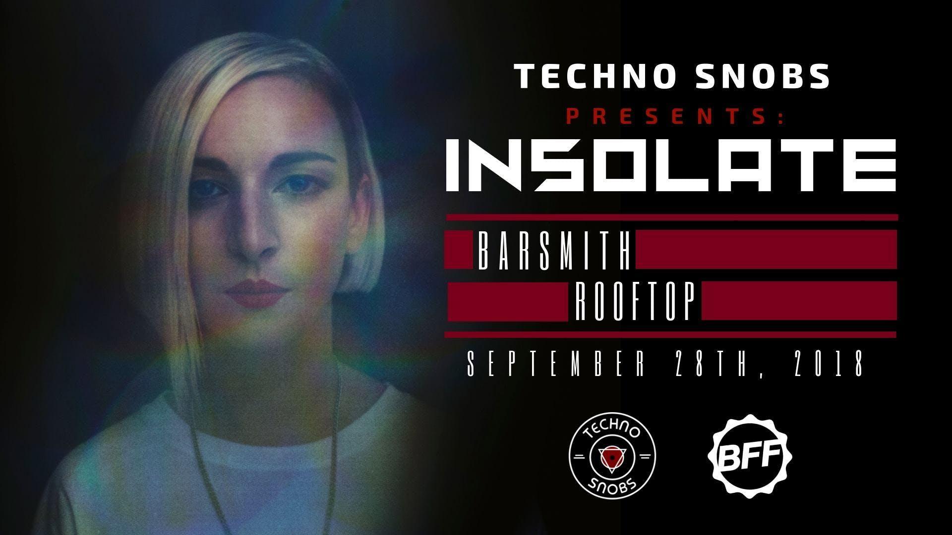 Techno Snobs Present: Insolate