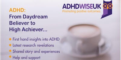 ADHD: From Daydream Believer to High Achiever (Bexley Heath, Kent)