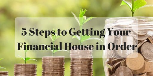 5-Steps to Getting Your Financial House in Order
