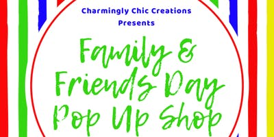 Family and Friends Day Pop Up Shop