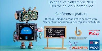 """Bitcoin Bologna, Incontro con """"Decentra"""" Accademia dei registri distribuiti"""