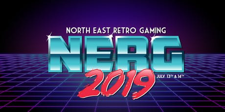 NERG 2019 - North East Retro Gaming July 13th & 14th 2019 tickets