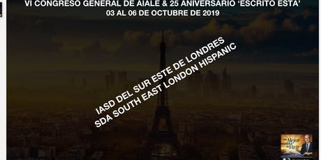 VI CONGRESO GENERAL AIALE PARIS 2019 / IASD HISPANA DEL SUR ESTE DE LONDRES billets