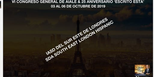 VI CONGRESO GENERAL AIALE PARIS 2019 / IASD HISPANA DEL SUR ESTE DE LONDRES