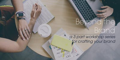 Beyond The Brand: A Workshop Series