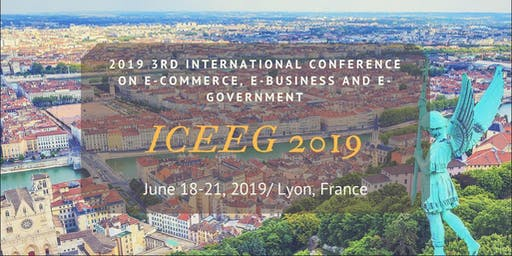3nd International Conference on E-Commerce, E-Business and E-Government (ICEEG-19)