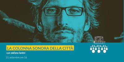 La colonna sonora della città con Stefano Lentini
