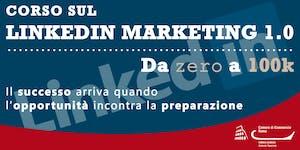 Corso sul LinkedIn Marketing 1.0 - Da zero a 100k