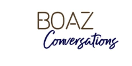 Boaz Conversations: Submission, Sacrifice and Security! tickets