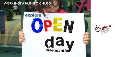 I workshop a numero chiuso - Open Day insegnanti @Explora 2018