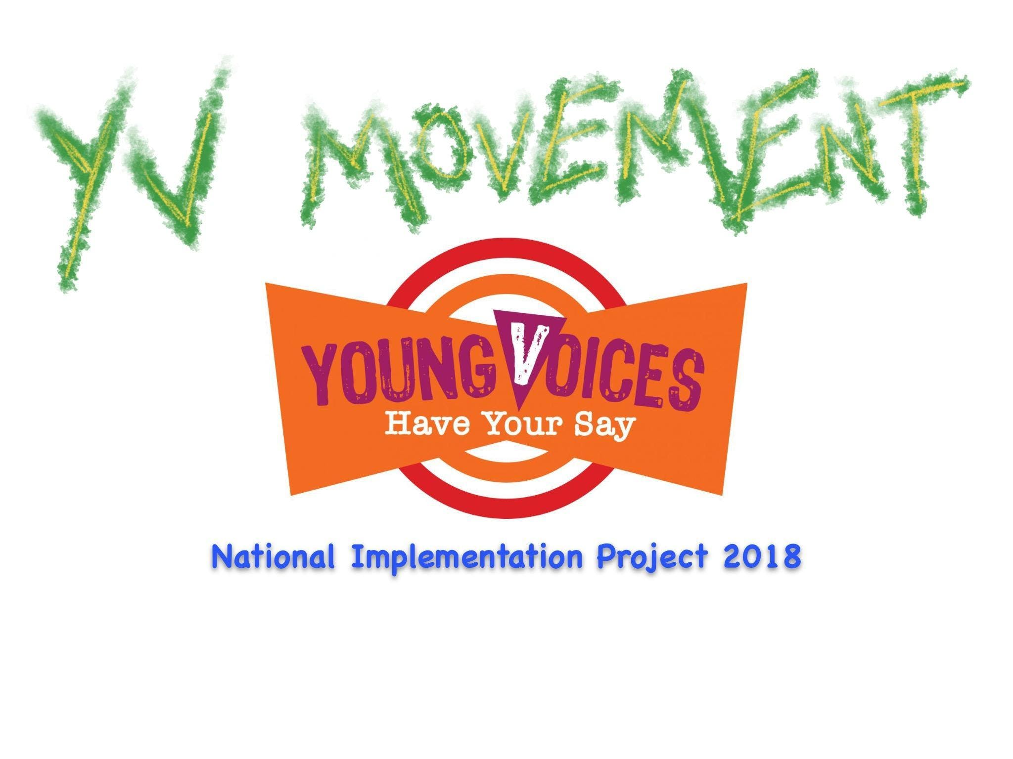 Young Voices 'National Implementation Project' 2018