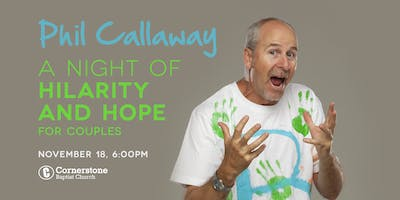 Phil Callaway - A Night of Hilarity and Hope for Couples