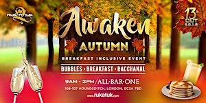 AWAKEN AUTUMN- The Breakfast (Included) Party