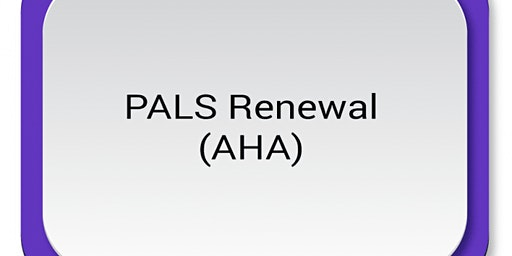 AHA PALS Renewal $120 (1/2 down/ 1/2 at class)
