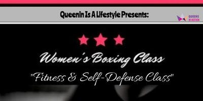 """Queens In Motion Presents:\""""Hit Like A Girl\"""" Self-Defense Fitness & Boxing Classes"""