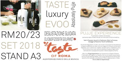 TASTE LUXURY EVOO. PUJJE EXPERIENCE! - TASTE OF ROMA 2018 STAND A3
