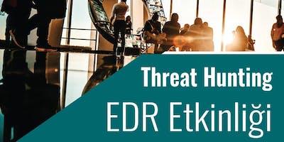 Threat Hunting & EDR Etkinliği