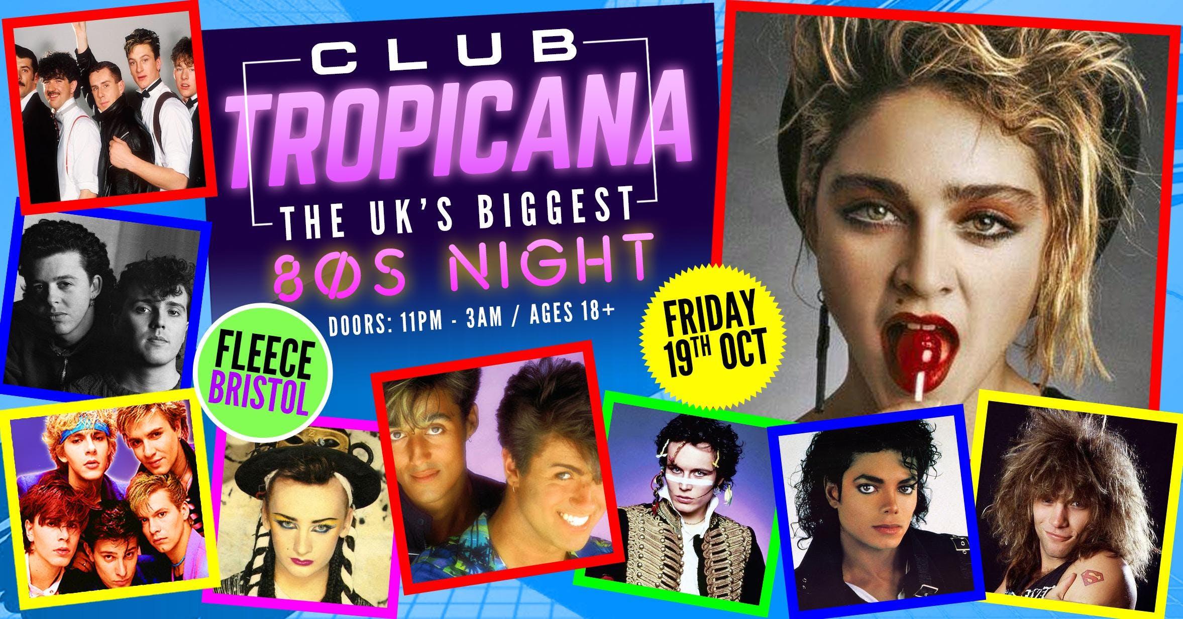 Club Tropicana - The UK's Biggest 80s Night!