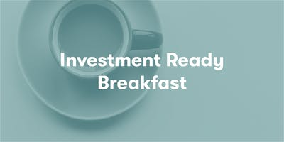 Investment Ready Breakfast