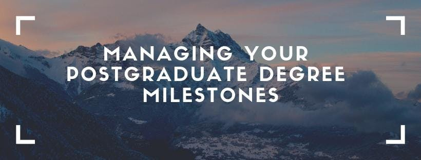 Professional Skills: Managing Your Postgraduate Degree Milestones
