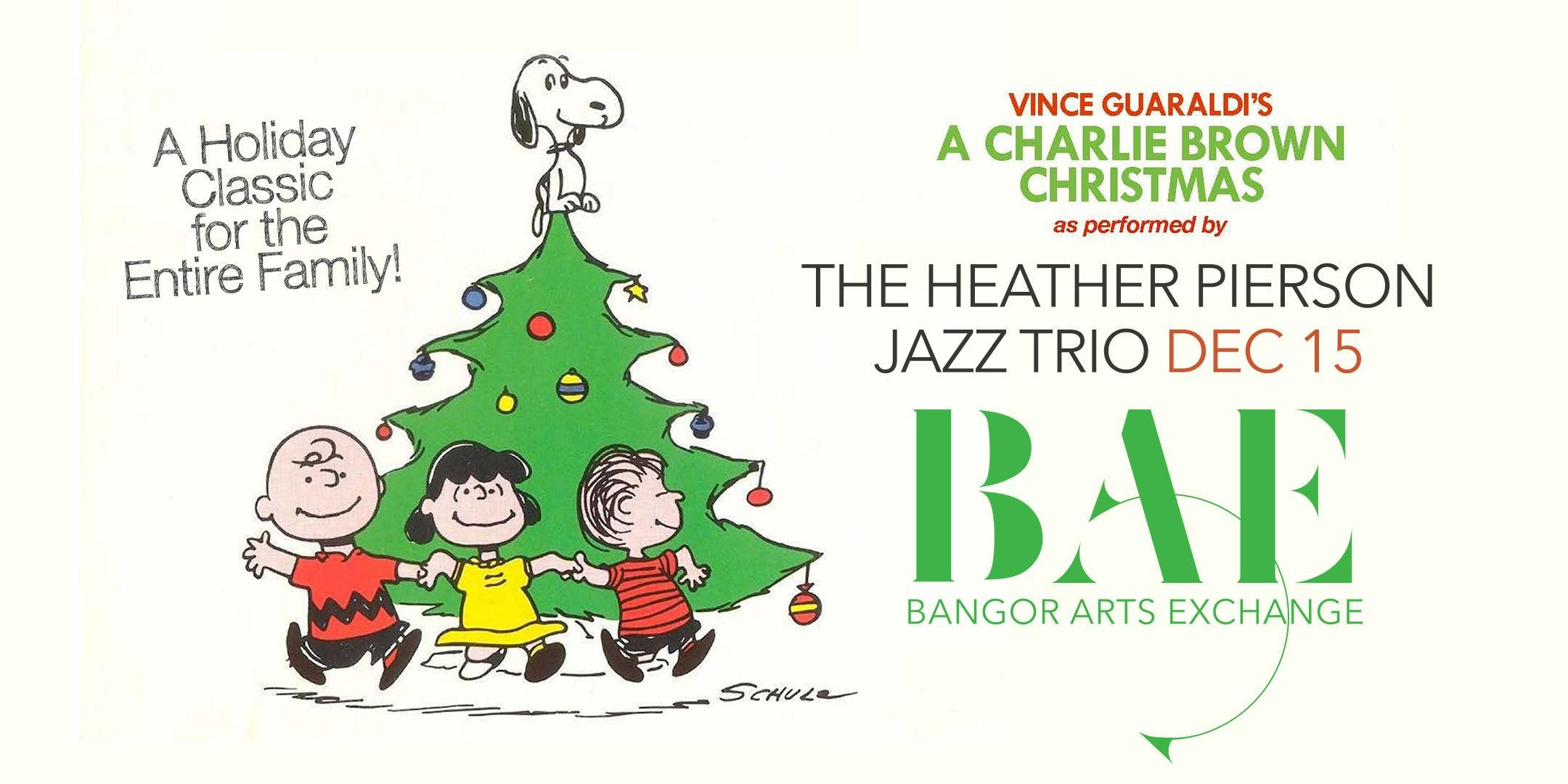 Heather Pierson Jazz Trio Presents A Charlie Brown Christmas at BAE ...