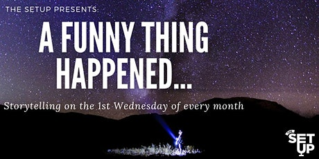The Setup Presents: Storytelling Night - A Funny Thing Happened tickets