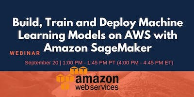 Build, Train and Deploy Machine Learning Models on AWS with Amazon SageMaker