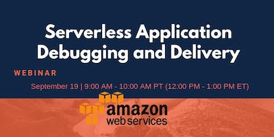 Serverless Application Debugging and Delivery