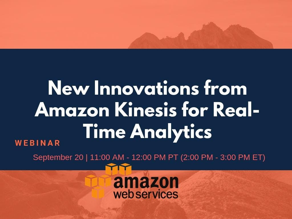 New Innovations from Amazon Kinesis for Real-