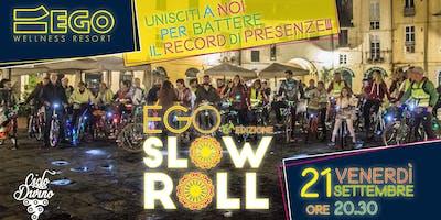 Ego Slow Roll - 6ᵃ Edizione da Record