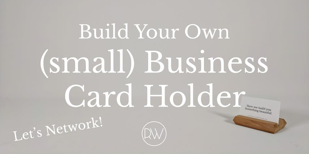 build your own small business card holder tickets tue oct 16