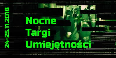 NOCNE TARGI UMIEJĘTNOŚCI 2018 | A < F E S T I V A L 2018 x NOC