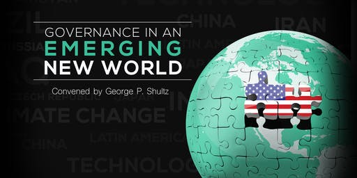 Governance in an Emerging New World, convened by George Shultz