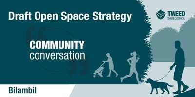 Draft Open Space Strategy Community Conversation - Bilambil (includes Terranora)