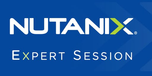 Nutanix Expert Session - Ottobre 2019 - Milano