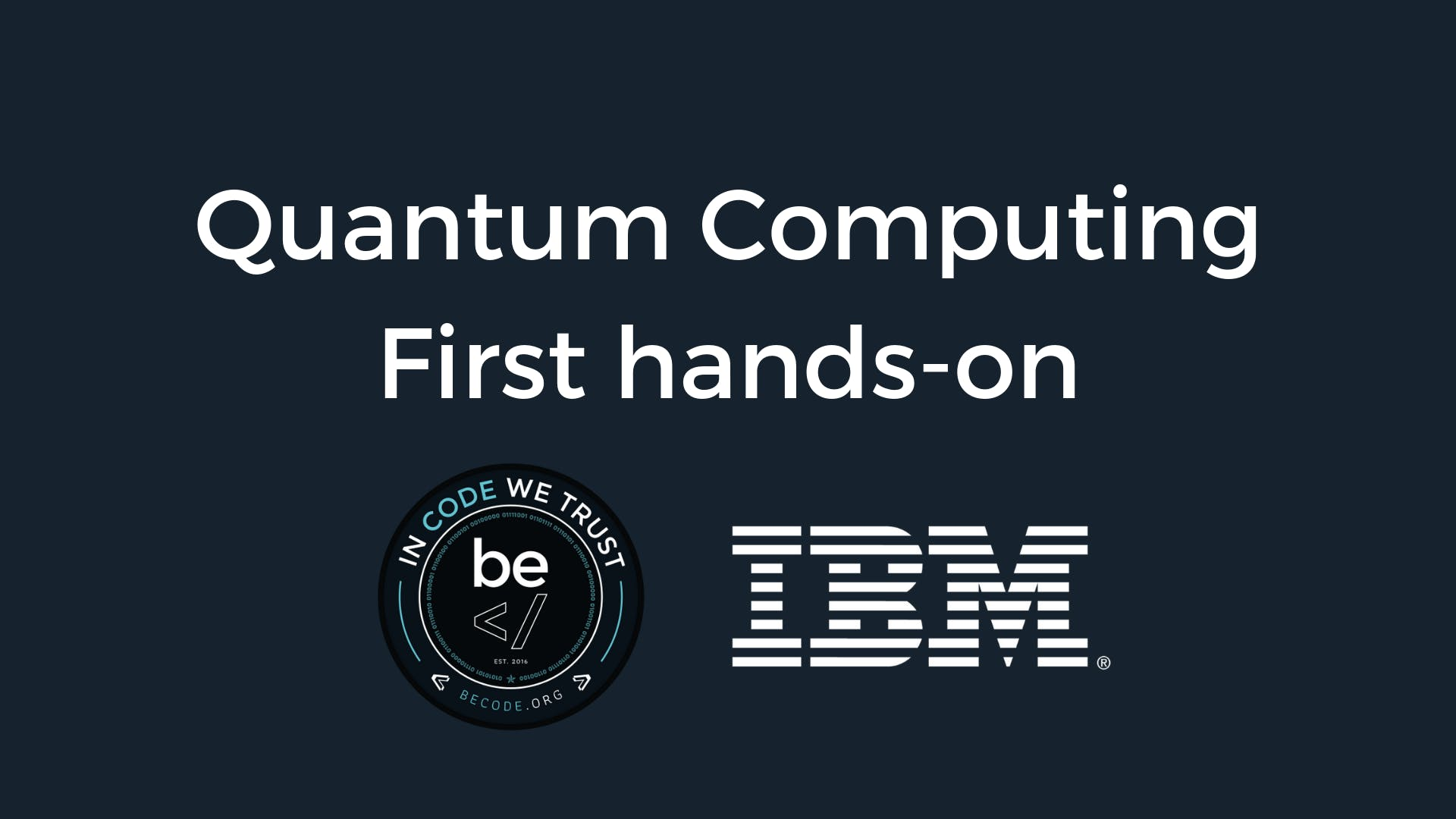 Quantum Computing - First hands-on