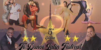 TO DANCE LATIN FESTIVAL 2019