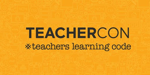 Teachers Learning Code: TeacherCon - Kelowna