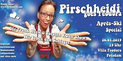 """Pirschheidi goes Feodora - die Frank Heck & Torsten Kuhn Show - wir leben den Schlager! - \""""Après Ski Special\"""""""