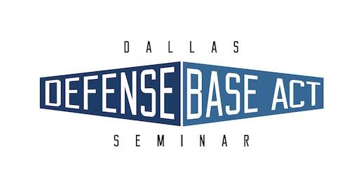 Dallas Defense Base Act Seminar 2020:  Legal & Financial Vision