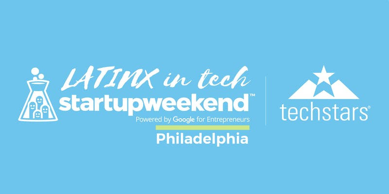 Techstars Startup Weekend Philly | Latinx in Tech