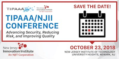 TIPAAA/NJII Event: Advancing Security, Reducing Risk & Improving Quality